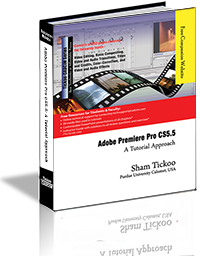 Adobe Premiere Pro CS5.5: A Tutorial Approach