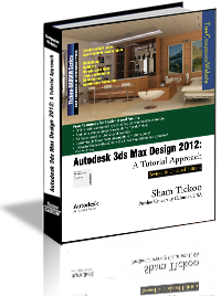 Autodesk 3ds Max Design 2012: A Tutorial Approach