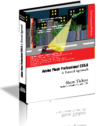 Adobe Flash Professional CS 5.5: A Tutorial Approach