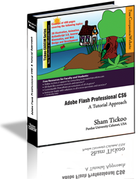 Adobe Flash Professional CS 6: A Tutorial Approach
