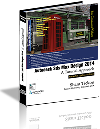Autodesk 3ds Max Design 2014: A Tutorial Approach