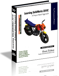 Learning SOLIDWORKS 2018: A Project Based Approach